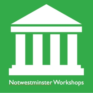 Notwestminster workshops